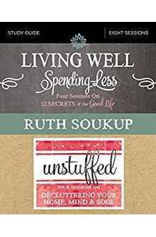 Living Well, Spending Less / Unstuffed Study Guide: Eight Weeks to Redefining the Good Life and Living It 9780310092445