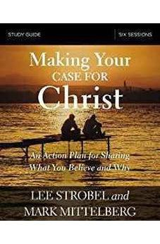 Making Your Case for Christ Study Guide: An Action Plan for Sharing What you Believe and Why 9780310095132