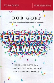 Everybody, Always Study Guide: Becoming Love in a World Full of Setbacks and Difficult People 9780310095330
