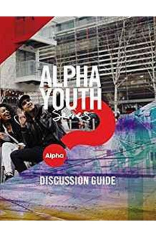 Alpha Youth Series Discussion Guide 9780310096894