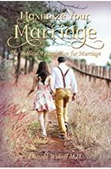 Maximize Your Marriage: The Biblical Foundations for Marriage 9780310101987