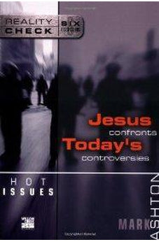 Hot Issues: Jesus Confronts Today's Controversies 9780310245230