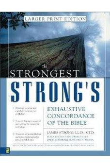 Strongest Strong's Exhaustive Concordance of the Bible Larger Print Edition, The 9780310246978