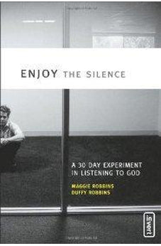 Enjoy the Silence: A 30- Day Experiment in Listening to God (invert) 9780310259916
