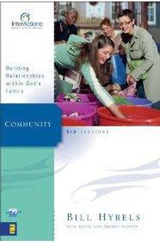 Community: Building Relationships Within God's Family (Interactions)