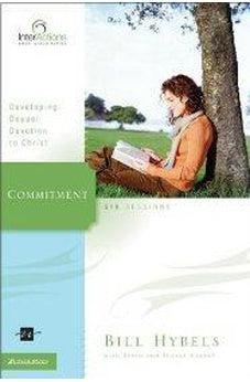 Commitment: Developing Deeper Devotion to Christ (Interactions)
