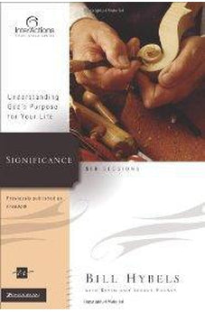 Significance: Understanding God's Purpose for Your Life (Interactions)