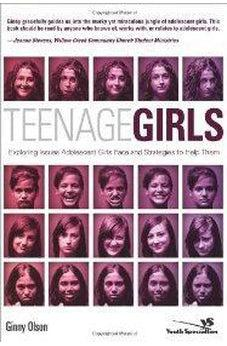 Teenage Girls: Exploring Issues Adolescent Girls Face and Strategies to Help Them 9780310266327