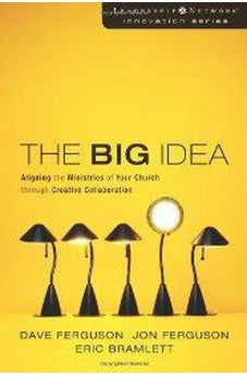 The Big Idea: Aligning the Ministries of Your Church through Creative Collaboration 9780310272410