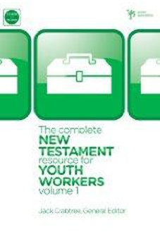 The Complete New Testament Resource for Youth Workers, Volume 1 9780310273356