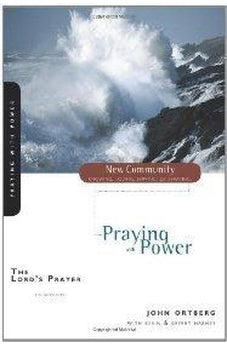 The Lord's Prayer: Praying with Power (New Community Bible Study Series) 9780310280576