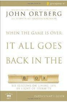 When the Game Is Over, It All Goes Back in the Box Participant's Guide: Six Sessions on Living Life in the Light of Eternity 9780310282464
