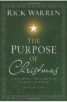The Purpose of Christmas, Study Guide: A Three-Session, Video-Based Study for Groups and Individuals 9780310318552