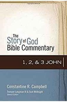 1, 2, and 3 John (The Story of God Bible Commentary) 9780310327325