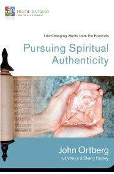 Pursuing Spiritual Authenticity: Life-Changing Words from the Prophets (Truth for Today: From the Old Testament) 9780310329640