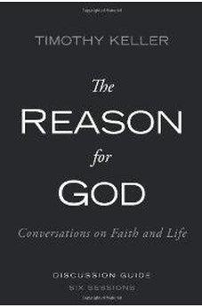 The Reason for God: Conversations on Faith and Life - Six Lessons 9780310330479