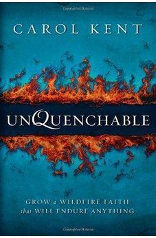 Unquenchable: Grow a Wildfire Faith that Will Endure Anything 9780310330998