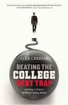 Beating the College Debt Trap: Getting a Degree without Going Broke 9780310337423