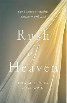 Rush of Heaven: One Woman's Miraculous Encounter with Jesus 9780310338901