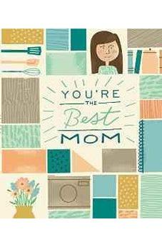 You're the Best Mom 9780310339915