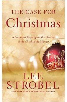 The Case for Christmas: A Journalist Investigates the Identity of the Child in the Manger 9780310340591