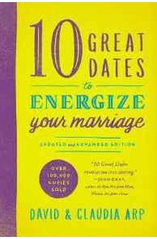 10 Great Dates to Energize Your Marriage: Updated and Expanded Edition 9780310344025