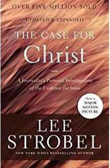 The Case for Christ: A Journalist's Personal Investigation of the Evidence for Jesus (Case for ... Series) 9780310345862