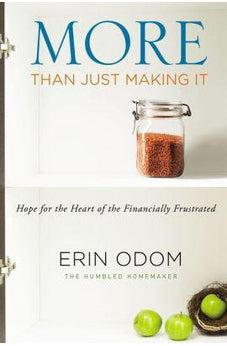 More Than Just Making It: Hope for the Heart of the Financially Frustrated 9780310348887