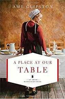 A Place at Our Table (An Amish Homestead Novel Book 1) 9780310349013
