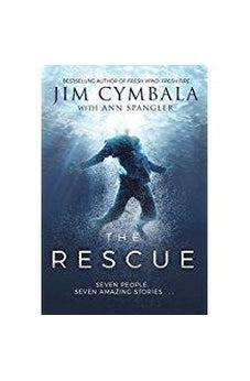 The Rescue: Seven People, Seven Amazing Stories 9780310351177