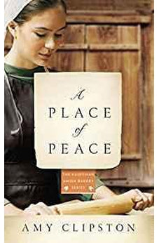 A Place of Peace: A Novel (Kauffman Amish Bakery Series) 9780310354161