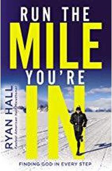 Run the Mile You're In: Finding God in Every Step 9780310354376