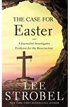 The Case for Easter: A Journalist Investigates Evidence for the Resurrection (Case for ... Series) 9780310355984