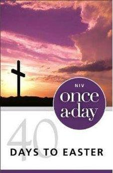 Once-A-Day 40 Days to Easter Devotional 9780310421320