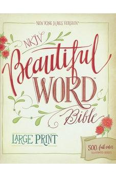 NKJV, Beautiful Word Bible, Large Print, Hardcover, Red Letter Edition: 500 Full-Color Illustrated Verses 9780310446088