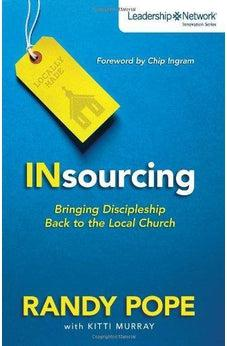 Insourcing: Bringing Discipleship Back to the Local Church (Leadership Network Innovation Series) 9780310490678