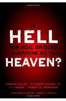Is Hell for Real or Does Everyone Go To Heaven? 9780310494621