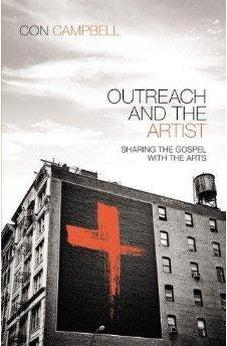 Outreach and the Artist: Sharing the Gospel with the Arts 9780310494966