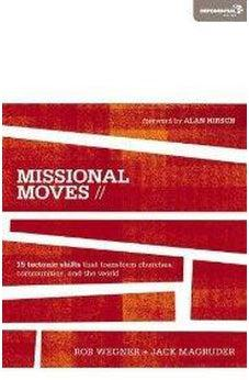 Missional Moves: 15 Tectonic Shifts that Transform Churches, Communities, and the World (Exponential Series) 9780310495055
