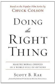 Doing the Right Thing: Making Moral Choices in a World Full of Options 9780310513995