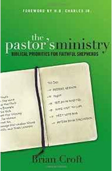 The Pastor's Ministry: Biblical Priorities for Faithful Shepherds 9780310516590