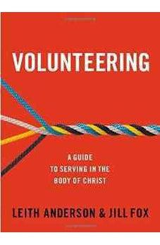 Volunteering: A Guide to Serving in the Body of Christ 9780310519171