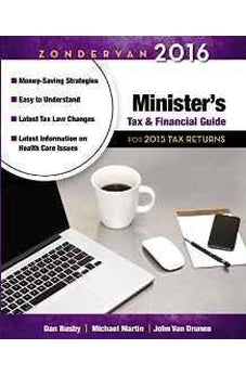 Zondervan 2016 Minister's Tax and Financial Guide: For 2015 Tax Returns (Zondervan Minister's Tax and Financial Guide) 9780310520856