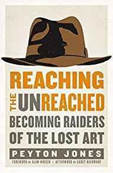 Reaching the Unreached: Becoming Raiders of the Lost Art 9780310531104