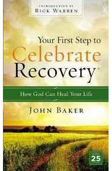Your First Step to Celebrate Recovery: How God Can Heal Your Life 9780310531180