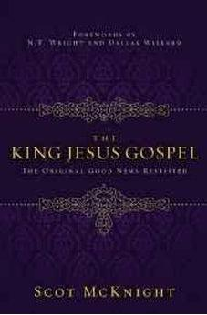 The King Jesus Gospel: The Original Good News Revisited 9780310531456