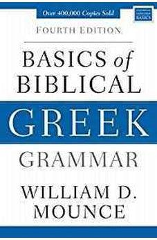 Basics of Biblical Greek Grammar: Fourth Edition (Zondervan Language Basics Series) 9780310537434