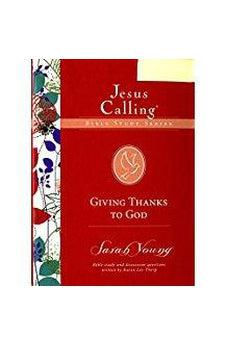 Give thanks to God (Jesus Calling Bible Study) 9780310626923