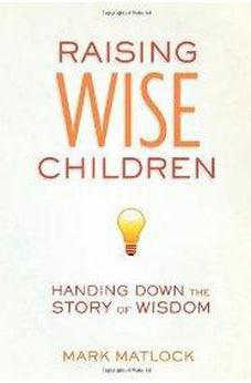 Raising Wise Children: Handing Down the Story of Wisdom 9780310669371
