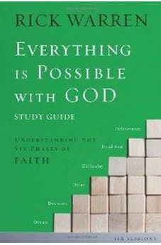 Everything is Possible with God Study Guide: Understanding the Six Phases of Faith 9780310671497